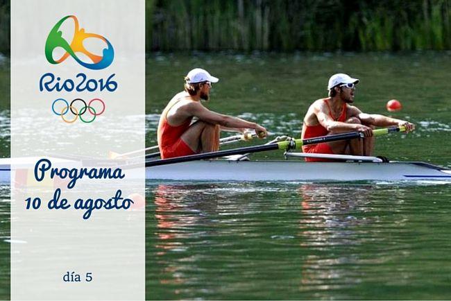 Calendario Juegos Olímpicos Río 2016. 10 de agosto, día 5