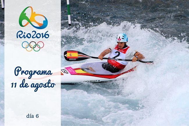Calendario Juegos Olímpicos Río 2016. 11 de agosto, día 6