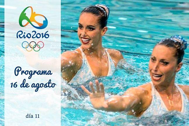 Calendario Juegos Olímpicos Río 2016. 16 de agosto, día 11