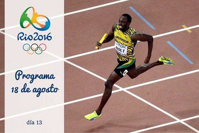 Calendario Juegos Olímpicos Río 2016. 18 de agosto, día 13