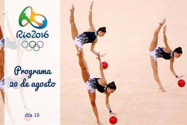 Calendario Juegos Olímpicos Río 2016. 20 de agosto, día 15