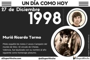 El 27 de diciembre de 1998 muere el piloto Ricardo Tormo