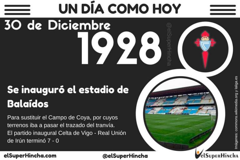 El estadio de balaidos se inauguro el 30 de diciembre de 1928