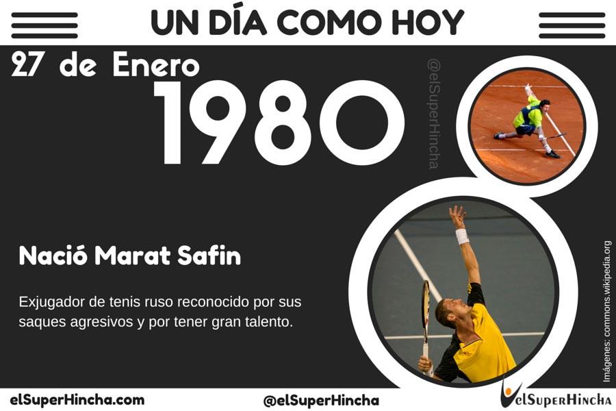 Marat Safin, extenista ruso, nació el 27 de enero de 1980