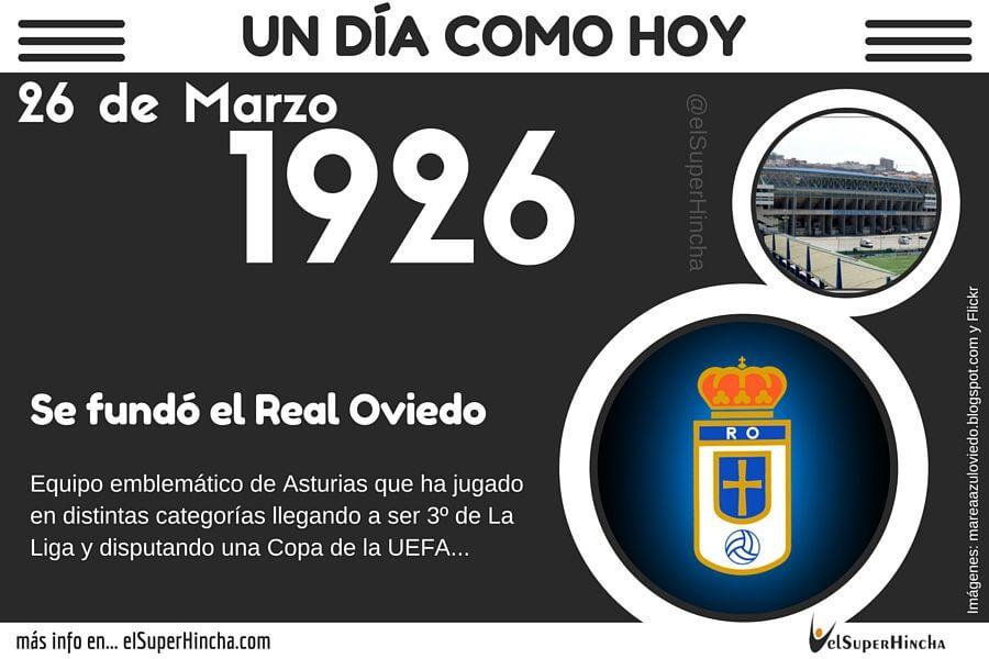 El Real Oviedo se fundó el 26 de Marzo de 1926