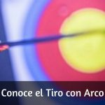 Conoce el Tiro con Arco: Reglamento, tipos de arco, competiciones…