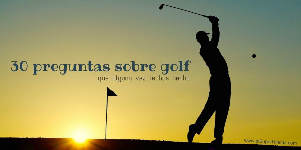 30 preguntas sobre golf que alguna vez te has hecho