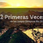 12 primeras veces de los Juegos Olímpicos Río 2016