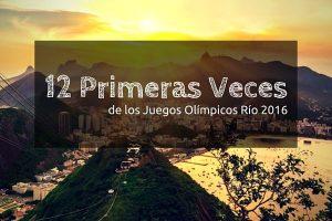 12 Primeras Veces de Río 2016