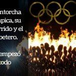 La Antorcha Olímpica, su recorrido y el Pebetero. Así empezó todo.