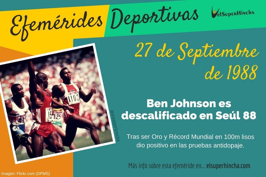 El 27 de septiembre, Ben Johnson pierde su medalla de oro en Seúl 88 por dopaje