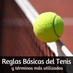 Reglamento básico del Tenis y sus términos más frecuentes