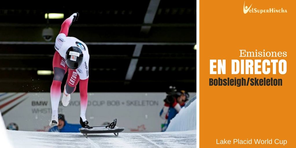 Skeleton y Bobsleigh En Directo. Copa del Mundo Lake Placid