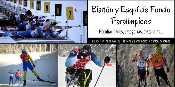 Biatlón y Esquí de Fondo Paralímpicos. Descúbre sus características