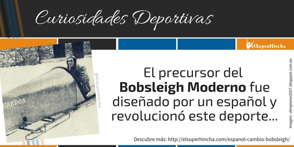 El precursor del Bobsleigh Moderno fue diseñado por un español y revolucinó este deporte...