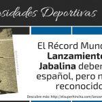 Lanzamiento de Jabalina Estilo Español. ¿Por qué no se utiliza?