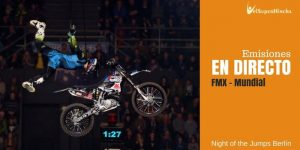 Mundial FMX En Directo. Night Of The Jumps Berlín 2017