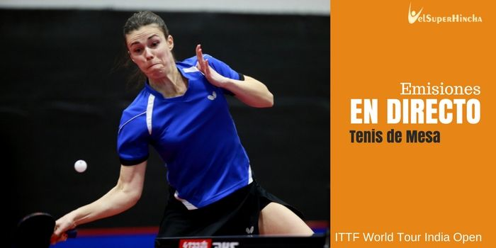 Tenis de Mesa en Directo. Seamaster ITTF World Tour India Open 2017