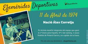 Efemérides del 11 de Abril: Nació Alex Corretja, tenista español
