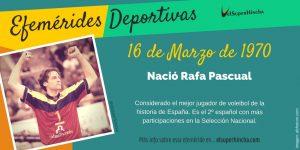 Efeméride del 16 de marzo: Nació Rafa Pascual, jugador de voleibol español