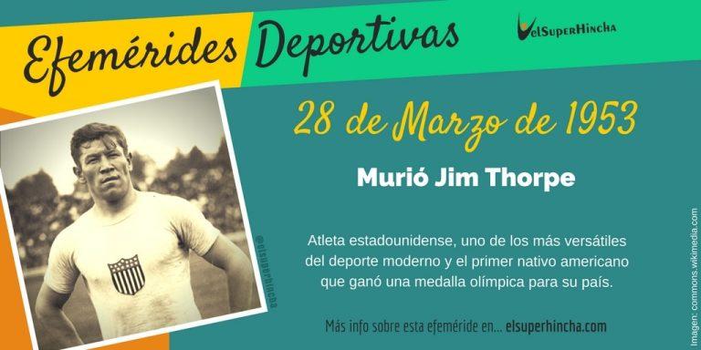 Efemérides del 28 de marzo: Murió Jim Thorpe, atleta estadounidense, uno de los más versátiles del deporte moderno y el primer nativo americano que ganó una medalla olímpica para su país.