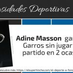 Adine Masson ganó Roland Garros sin jugar ningún partido