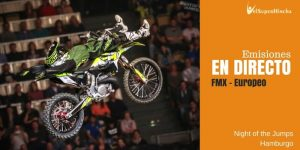 Europeo Freestyle MX En Directo. Night of the Jumps Hamburgo 2017