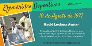 Efemérides del 10 de agosto: Nació Luciana Aymar, ex jugadora argentina de hockey