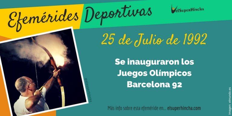 Efemérides del 25 de julio: Inauguración de los Juegos Olímpicos Barcelona 92