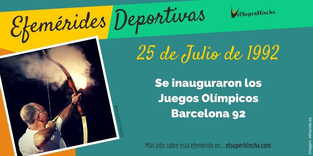 Efemeride 25 De Julio Inauguracion De Los Juegos Olimpicos Barcelona 92