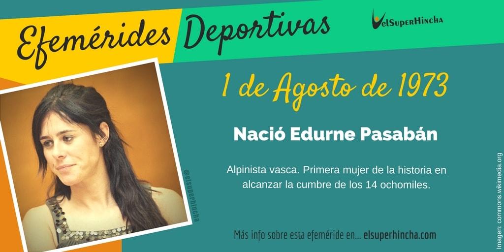 Efemérides del 1 de agosto: Nació Edurne Pasabán (1973), alpinista vasca