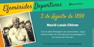 Efemérides del 3 de Agosto: Nació Louis Chiron, piloto automovilístico