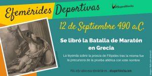 Efemérides del 12 de Septiembre: Se libró la batalla de Maratón