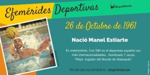 Efemérides 26 de Octubre: Nació Manel Estiarte, ex-waterpolista español