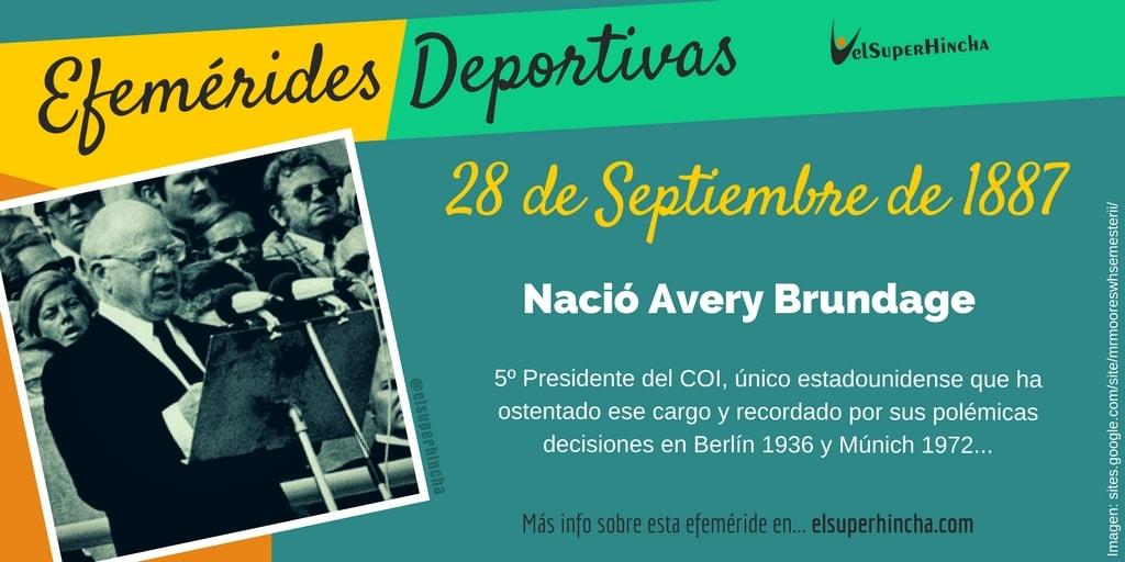 Efemérides del 28 de septiembre: Nació Avery Brundage, 5º Presidente del COI