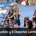 Triatlón, Duatlón y 8 Deportes Combinados más