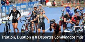 Triatlón, Duatlón y 8 deportes combiandos más