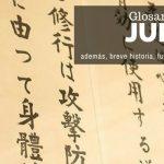 Glosario de Judo + Breve Historia, Fundamentos y Categorías