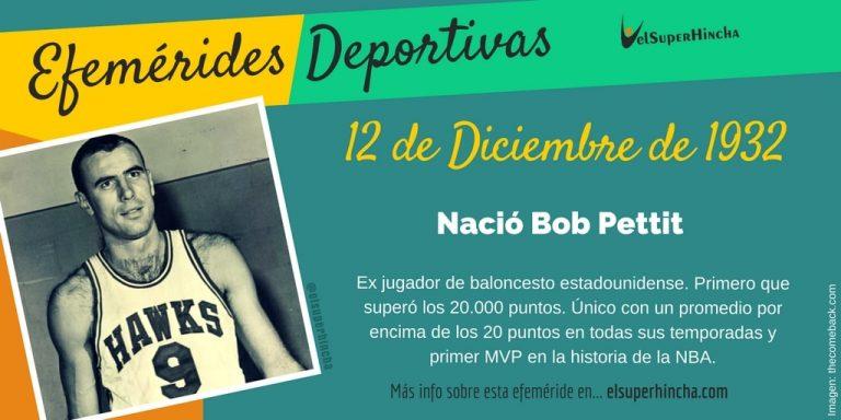 Efemérides del 12 de diciembre: Nació Bob Pettit, ex-jugador de la NBA