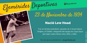 Efeméride del 23 de noviembre: Nació Lew Hoad, tenista australiano