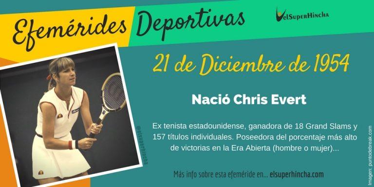 Efemérides del 21 de diciembre: En 1954 nació Chris Evert, tenista estadounidense