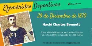 Efeméride del 28 de diciembre: Nació Charles Bennett, primer campeón olímpico británico en atletismo