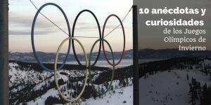 10 Curiosidades y Anécdotas de los Juegos Olímpicos de Invierno