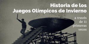 Historia de los Juegos Olímpicos de Invierno a través de 11 primeras veces.