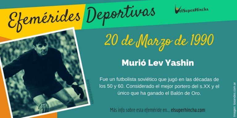 Efeméride del 20 de marzo: Murió Lev Yashin, mejor portero del s.XX