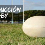 Introducción al Rugby: Historia, Principios, Terreno de Juego, Equipo…