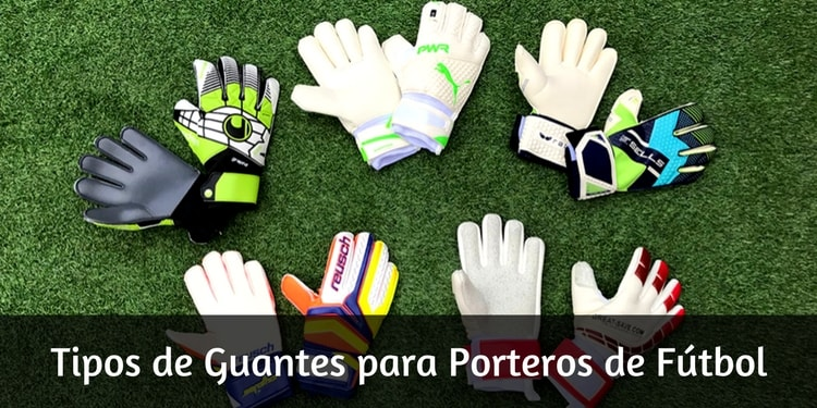 8f2d3a5bd9de7 Tipos de Guantes de Portero de Fútbol según su Forma y Agarre