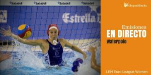 Final Four LEN Euro League Women 2018 En Directo