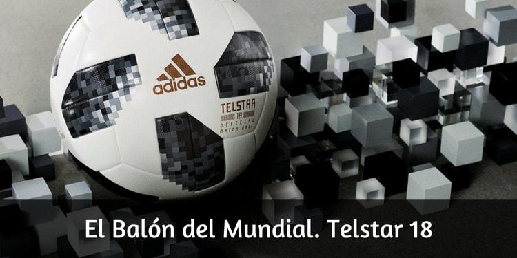 El Balón del Mundial Rusia 2018. Telstar 18