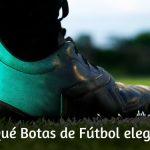 Qué Botas de Fútbol comprar para Césped Artificial y Natural